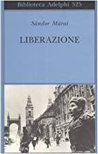 Liberazione by Sándor Márai