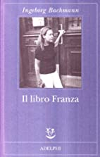 The Book of Franza by Ingeborg Bachmann