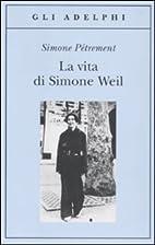 La vita di Simone Weil by Simone Pétrement