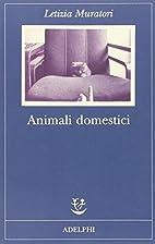Animali domestici by Letizia Muratori