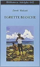 Egrette bianche by Derek Walcott