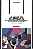 Paul Postma: La nuova era del marketing. Fare marketing rivolgendosi all'immaginazione, in un mondo sempre più tecnologico
