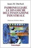 James M. Utterback: Padroneggiare le dinamiche dell'innovazione industriale