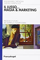 Il lusso... magia e marketing. Presente e…