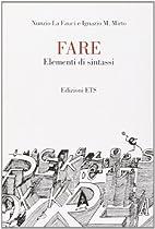 Fare. Elementi di sintassi. by Nunzio La…