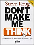Steve Krug: Don't make me think. Un approccio di buon senso all'usabilità del web