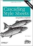 Eric A. Meyer: Cascading style sheets. La guida completa