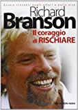 Richard Branson: Il coraggio di rischiare