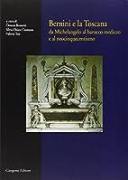 Bernini e la Toscana: da Michelangelo al…