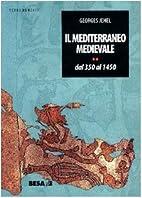 Il Mediterraneo medievale. Dal 350 al 1450…