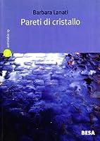 Pareti di cristallo by Barbara Lanati