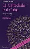 George Weigel: La cattedrale e il cubo. Europa, America e politica senza Dio