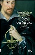 L'oro dei Medici by Patrizia Debicke Van Der…