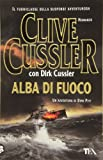 Dirk Cussler: Alba Di Fuoco