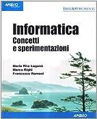 Informatica. Concetti e sperimentazioni by…