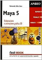 Maya 5. Elaborazione e animazione grafica 3D…