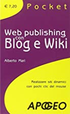Web Publishing Blog e Wiki by Alberto Mari