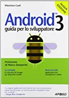 Android 3: guida per lo sviluppatore by…