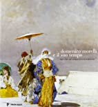 Domenico Morelli e il suo tempo : 1823-1901…