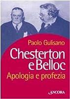 Chesterton e Belloc : apologia e profezia by…