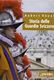 Robert Royal: Storia delle Guardie Svizzere