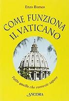 Come funziona il Vaticano: tutto quello che…