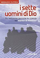 I sette uomini di Dio. Un testimone racconta…