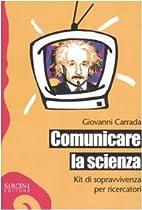 Comunicare la scienza: kit di sopravvivenza…