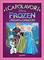 Frozen, Il regno di ghiaccio - I capolavori…