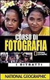 Robert Caputo: Corso di fotografia. I ritratti