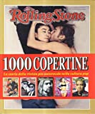 Jann S. Wenner: Rolling Stone. 1000 copertine