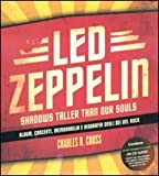 Charles R. Cross: Led Zeppelin. Shadows taller than our souls. Con CD Audio. Ediz. italina