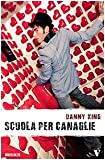 Danny King: Scuola per canaglie