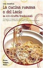 La cucina romana e del Lazio by Livio…