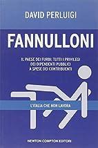 Fannulloni: l'Italia che non lavora by David…