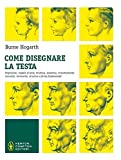 Burne Hogarth: Come disegnare la testa