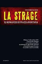 La strage. Il romanzo di piazza Fontana by…