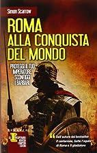 Roma alla conquista del mondo by Simon…