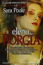 Il veleno dei Borgia by Sara Poole