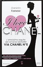I love Chanel by Daniela Farnese