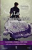 Kathleen Tessaro: La collezionista di profumi proibiti