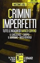Crimini imperfetti by Massimo Lugli