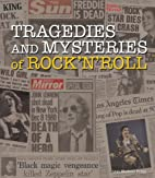 Tragedies and Mysteries of Rock & Roll by…