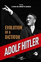 Adolf Hitler: Evolution of a Dictator by…