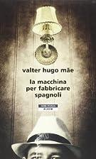 La macchina per fabbricare spagnoli by…
