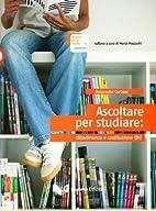 Italiano Per Lo Studio: Ascoltare Per…