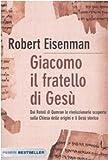 Robert H. Eisenman: Giacomo, il fratello di Gesù. Dai Rotoli di Qumran le rivoluzionarie scoperte sulla Chiesa delle origini e il Gesù storico