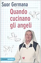 Quando Cucinano Gli Angeli. La Semplice…