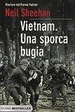 Neil Sheehan: Vietnam. Una sporca bugia
