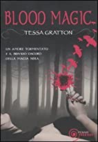 Blood magic by Tessa Gratton